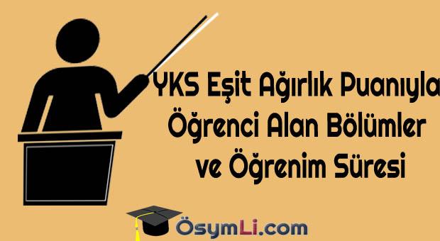 YKS-Eşit-Ağırlık-Puanıyla-Öğrenci-Alan-Bölümler-ve-Öğrenim-Süresi