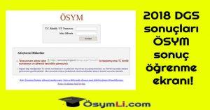 2018-DGS-sonuçları-ÖSYM-sonuç-öğrenme-ekranı