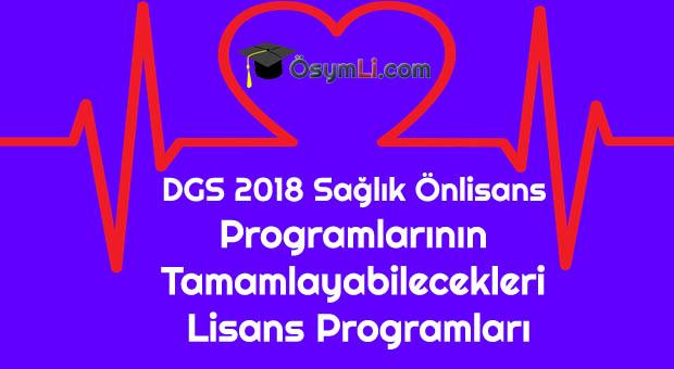 DGS-2018-Sağlık-Önlisans-Programlarının-Tamamlayabilecekleri