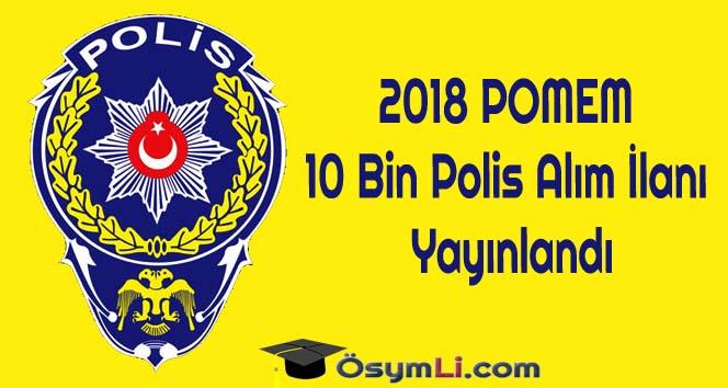 2018-POMEM-10-Bin-Polis-Alım-İlanı-Yayınlandı