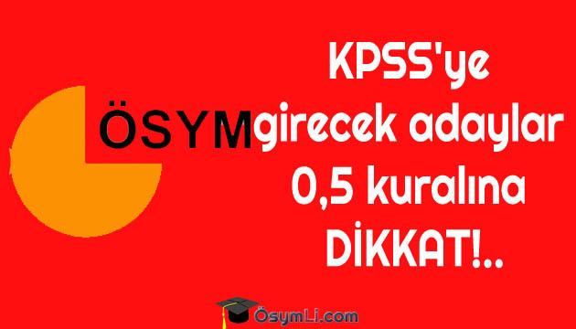 KPSS'ye-girecek-adaylar-0,5kuralına-DİKKAT