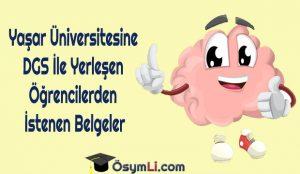 Yaşar-Üniversitesine-DGS-Yerleşen-Öğrencilerden-İstenen-Belgeler