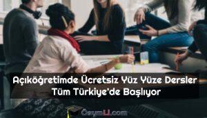 Açıköğretimde-Ücretsiz-Yüz-Yüze-Dersler-Tüm-Türkiye-Başlıyor