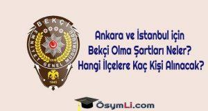 ankara-istanbul-bekci-şartları-kontenjanlari