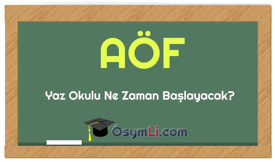 aof-yaz-okulu-ne-zaman-baslayacak-2019
