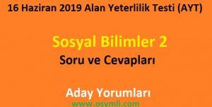 16-haziran-2019-ayt-sosyal-bilimler-2-soru-ve-cevaplari-aday-yorumlari.