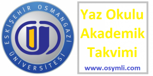 Eskisehir-Osmangazi-universitesi-yaz-okulu-akademik-takvimi