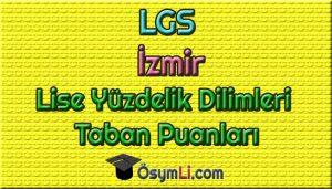 lgs-izmir-liseleri-yuzdelik-dilimleri-taban-puanlari