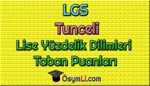 tunceli-lise-yuzdelik-dilimleri-lgs-meb