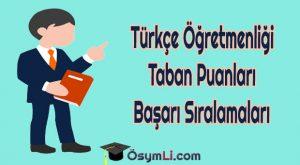 turkce-ogretmenligi-taban-puanları-2019