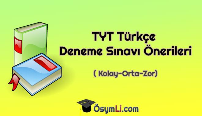 tyt-turkce-deneme-sinavi-onerileri-tavsiyesi-kolay-zor-orta