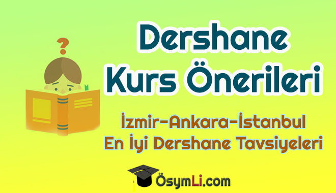 izmir_istanbul_ankara_dershane_kurs_onerileri_tavsiyesi