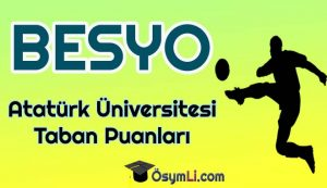 erzurum_ataturk_universitesi_Besyo_Taban_Puanlari_2020