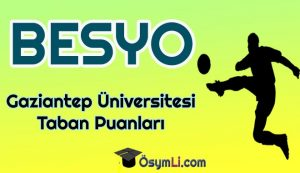 gaziantep_universitesi_Besyo_Taban_Puanlari_2020