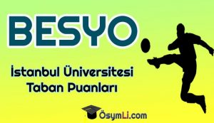 istanbul_universitesi_Besyo_Taban_Puanlari_2020