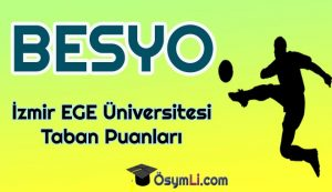 izmir_ege_universitesi_Besyo_Taban_Puanlari_2020