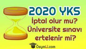 2020_yks_iptal_olur_mu_universite_sinavi_ertelenir_mi