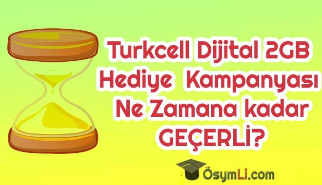Turkcell-Dijital-2GB-Hediye-Kampanyasi-ne-zamana-kadar-gecerli