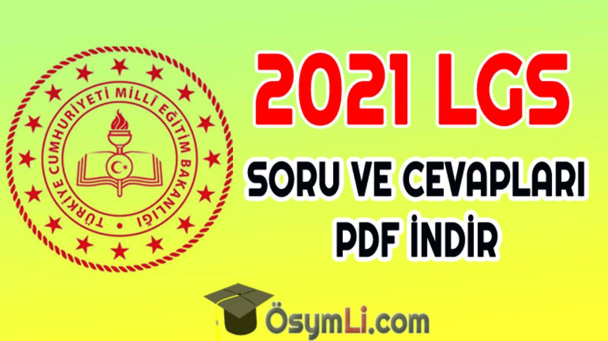 2021 LGS Soruları ve Cevapları PDF İndir